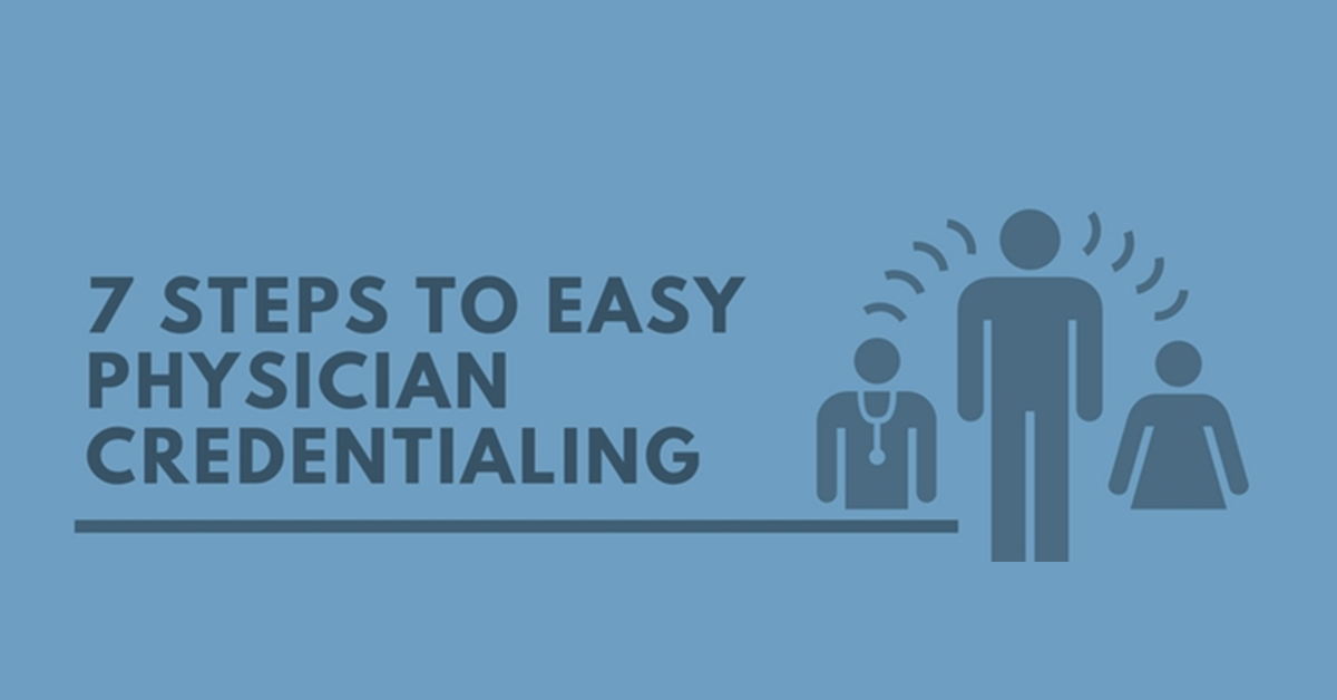 easy steps for physician credentialing